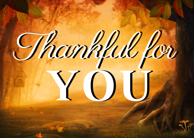 "Happy Thanksgiving, Fall Image with text ""Thankful for you"""