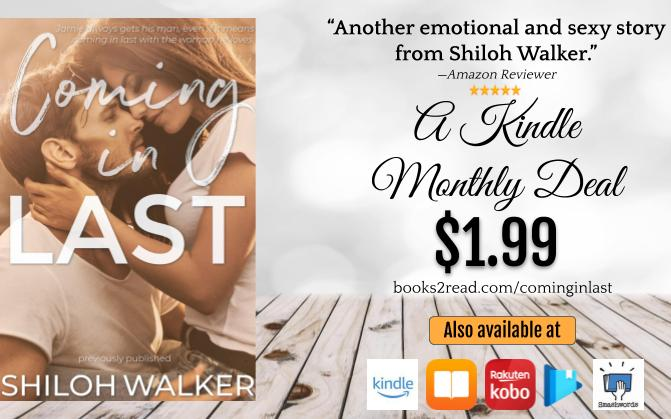 "promo graphic for Coming in Last, shows text ""Another emotional and sexy story from Shiloh Walker. -amazon reviewer.""  A Kindle Monthly Deal, $1.99  books2read.com/cominginlast"