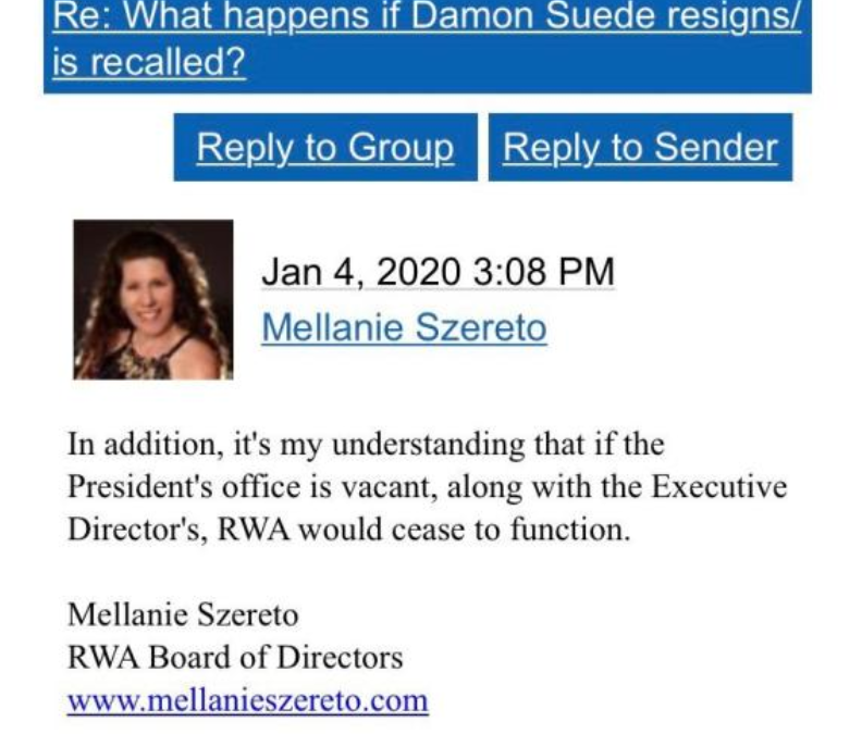 text from screenshot of M Szereto: In addition, it's my understanding that if the President's Office is vacant, along with the Executive Director, RWA would cease to function.
